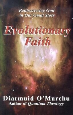 Evolutionary Faith: Rediscovering God in Our Great Story als Taschenbuch