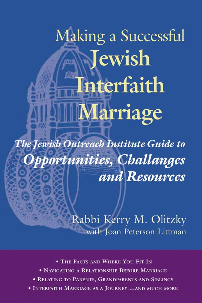 Making a Successful Jewish Interfaith Marriage: The Jewish Outreach Institute Guide to Opportunities, Challenges and Resources als Taschenbuch