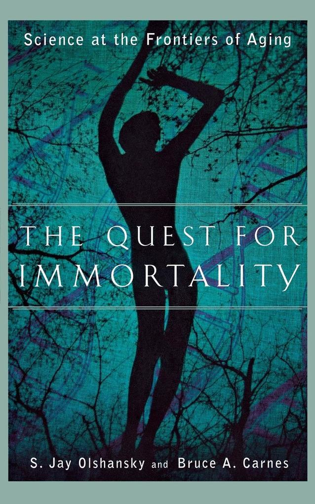 The Quest for Immortality: Science at the Frontiers of Aging als Buch