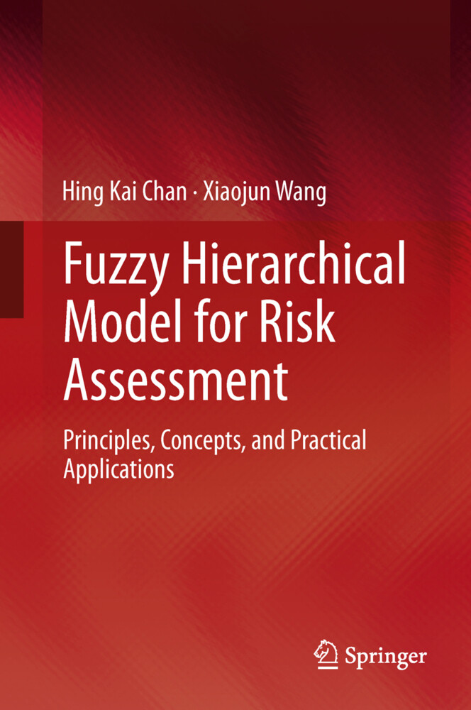 Fuzzy Hierarchical Model for Risk Assessment als Buch von Hing Kai Chan, Xiaojun Wang