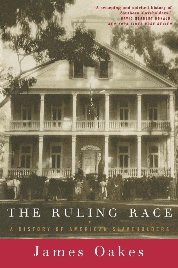 The Ruling Race: A History of American Slaveholders als Taschenbuch
