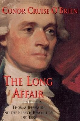 The Long Affair: Thomas Jefferson and the French Revolution, 1785-1800 als Buch