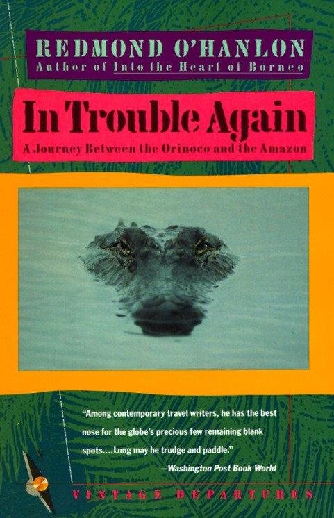 In Trouble Again: A Journey Between Orinoco and the Amazon als Taschenbuch