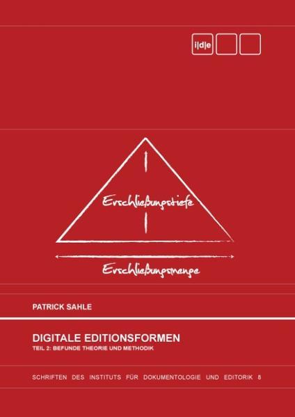 Digitale Editionsformen - Teil 2: Befunde, Theorie und Methodik als Buch