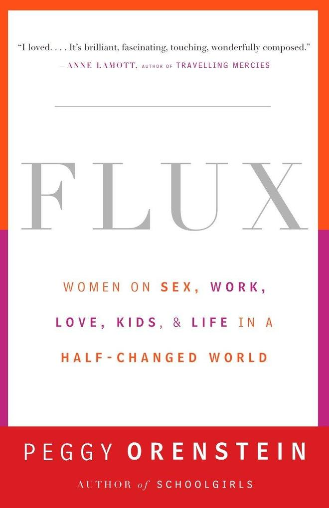 Flux: Women on Sex, Work, Love, Kids, and Life in a Half-Changed World als Taschenbuch
