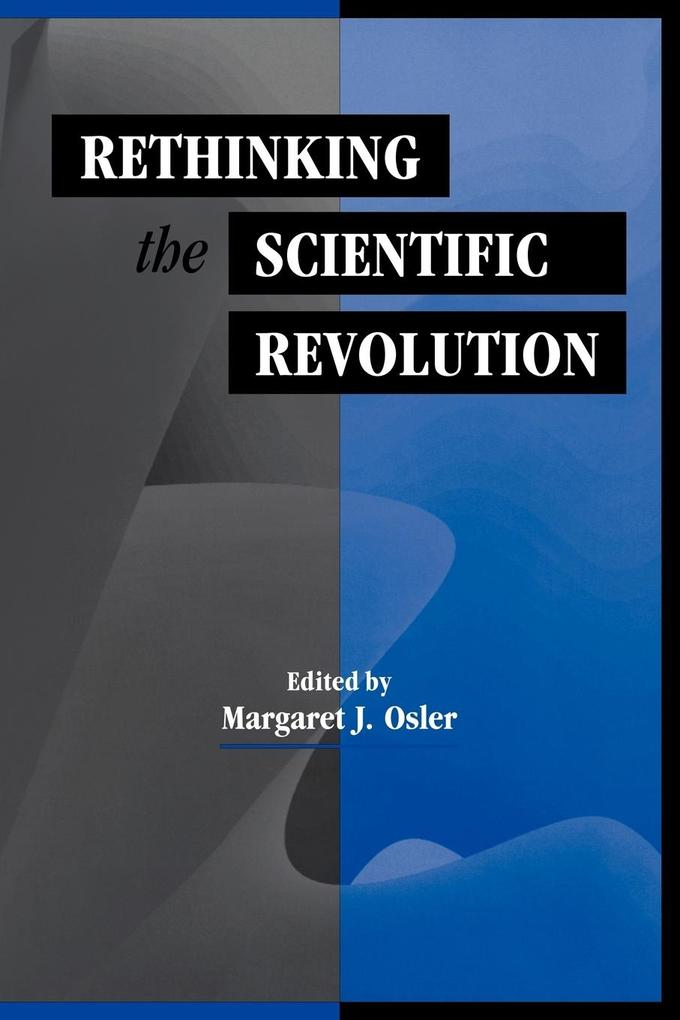 Rethinking the Scientific Revolution als Buch