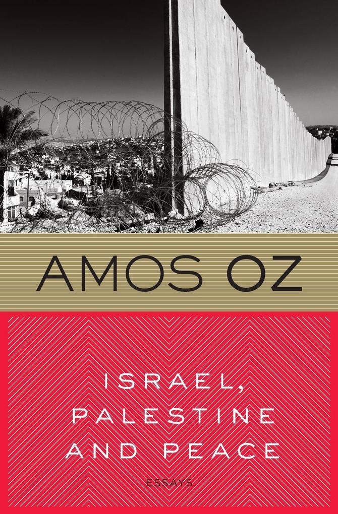 Israel, Palestine and Peace: Essays als Taschenbuch