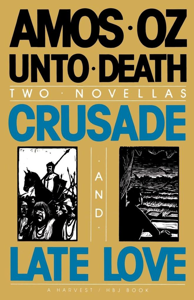 Unto Death: Crusade and Late Love als Taschenbuch