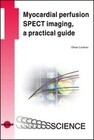 Myocardial perfusion SPECT imaging, a practical guide