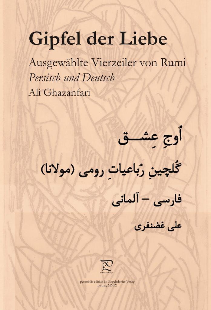 Gipfel der Liebe. Ausgewählte Vierzeiler von Rumi in Persisch und Deutsch als eBook