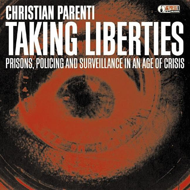 Taking Liberties: Prisons, Policing and Surveillance in an Age of Crisis als Hörbuch