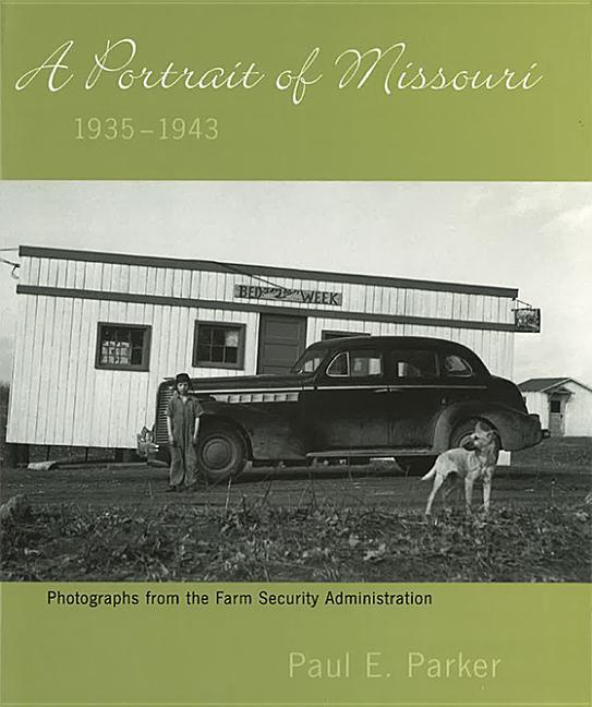 A Portrait of Missouri, 1935-1943: Photographs from the Farm Security Administration als Buch