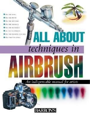 All about Techniques in Airbrush als Buch