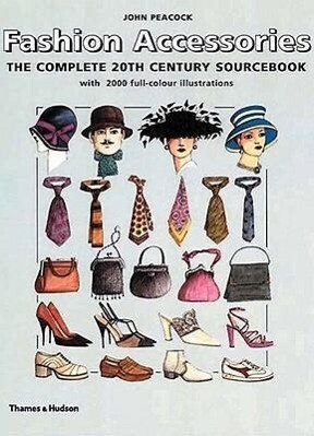 Fashion Accessories: The Complete 20th Century Sourcebook als Buch