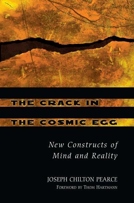 The Crack in the Cosmic Egg: New Constructs of Mind and Reality als Taschenbuch
