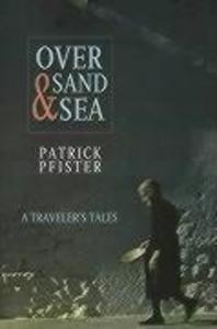 Over Sand and Sea: A Traveler's Tales als Buch