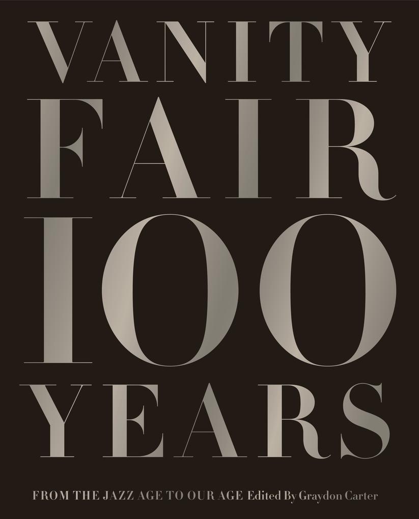 Vanity Fair 100 Years als Buch von Graydon Cater