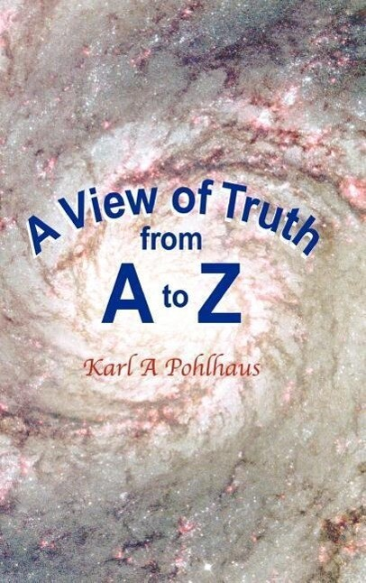 A View of Truth from A to Z als Buch