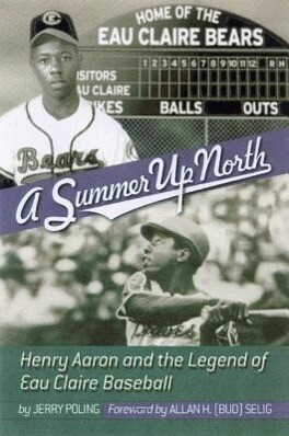 Summer Up North: Henry Aaron and the Legend of Eau Claire Baseball als Taschenbuch