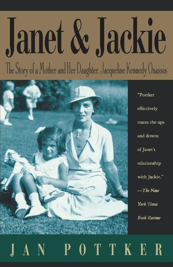 Janet and Jackie: The Story of a Mother and Her Daughter, Jacqueline Kennedy Onassis als Taschenbuch