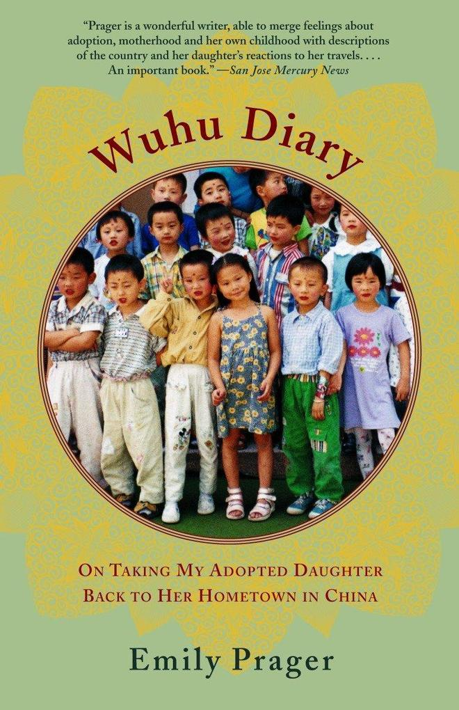 Wuhu Diary: On Taking My Adopted Daughter Back to Her Hometown in China als Taschenbuch