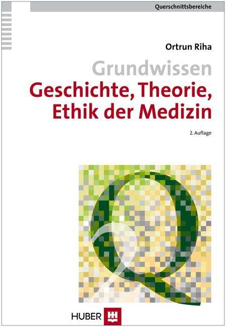 Grundwissen Geschichte, Theorie, Ethik der Medizin als Taschenbuch