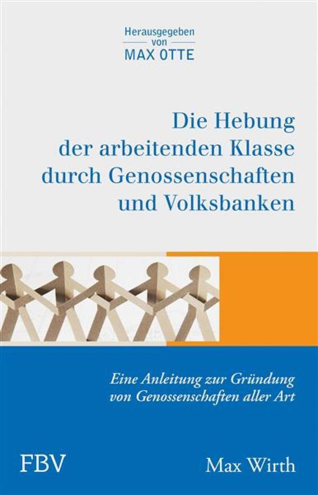 Die Hebung der arbeitenden Klassen durch Genossenschaften und Volksbanken als eBook epub