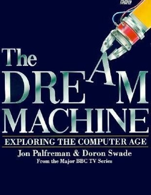 Dream Machine: Exploring the Computer Age als Taschenbuch