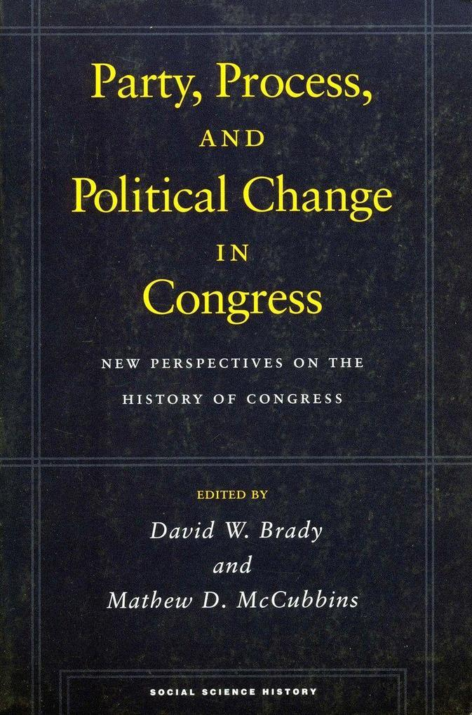 Party, Process, and Political Change in Congress, Volume 1: New Perspectives on the History of Congress als Taschenbuch