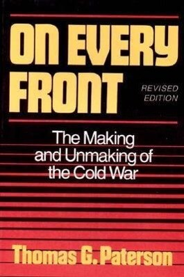 On Every Front: The Making and Unmaking of the Cold War als Buch