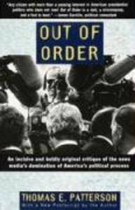 Out of Order: An Incisive and Boldly Original Critique of the News Media's Domination of America's Political Process als Taschenbuch
