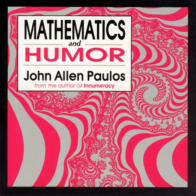 Mathematics and Humor: A Study of the Logic of Humor als Taschenbuch