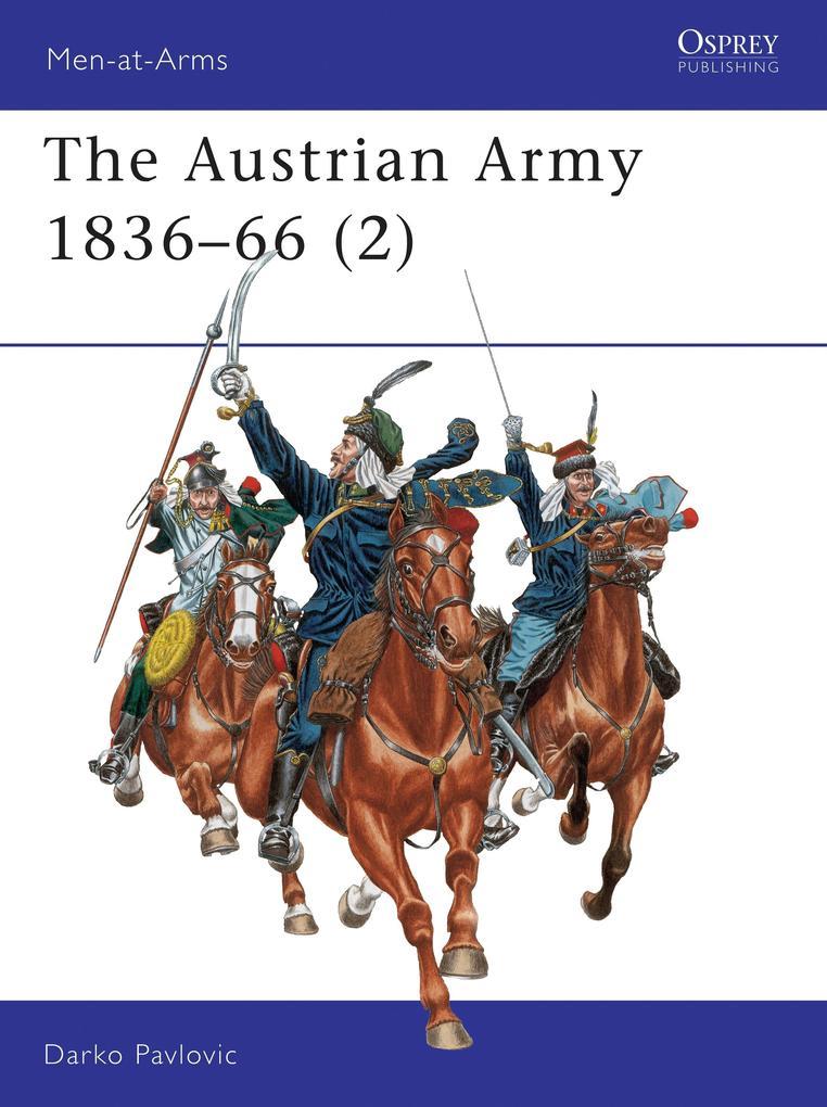 The Austrian Army, 1836-66 als Taschenbuch