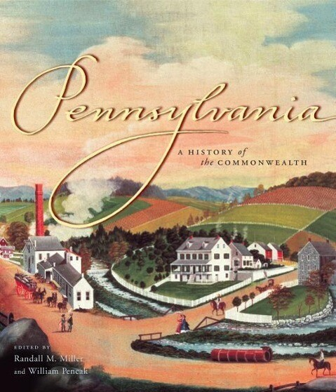 Pennsylvania: A History of the Commonwealth als Taschenbuch