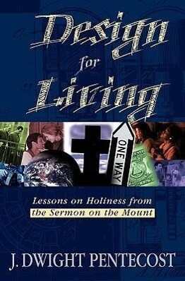 Design for Living: Lessons on Holiness from the Sermon on the Mount als Taschenbuch
