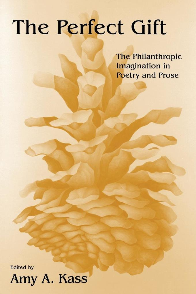 The Perfect Gift: The Philanthropic Imagination in Poetry and Prose als Taschenbuch