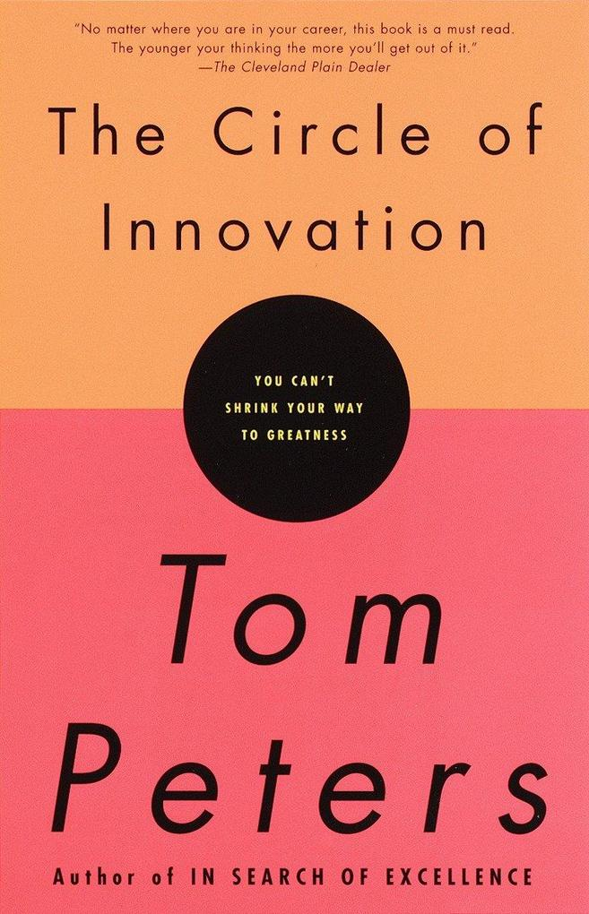 The Circle of Innovation: You Can't Shrink Your Way to Greatness als Taschenbuch