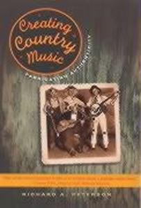 Creating Country Music: Fabricating Authenticity als Taschenbuch