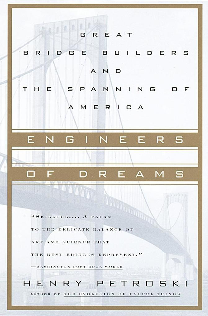Engineers of Dreams: Great Bridge Builders and the Spanning of America als Taschenbuch