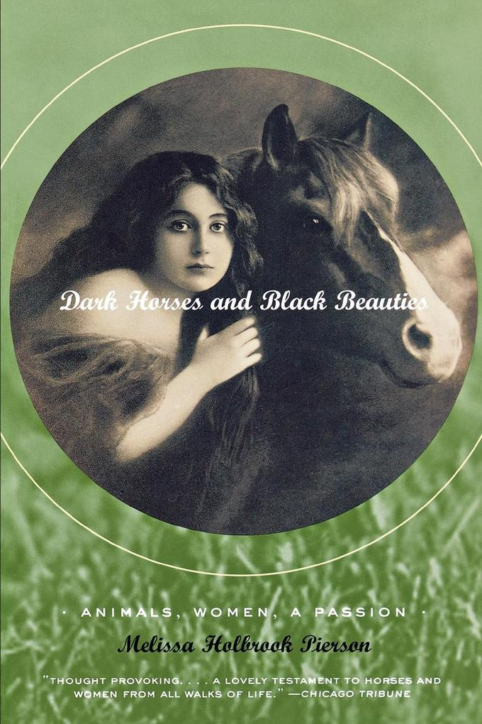 Dark Horses and Black Beauties: Animals, Women, a Passion als Taschenbuch