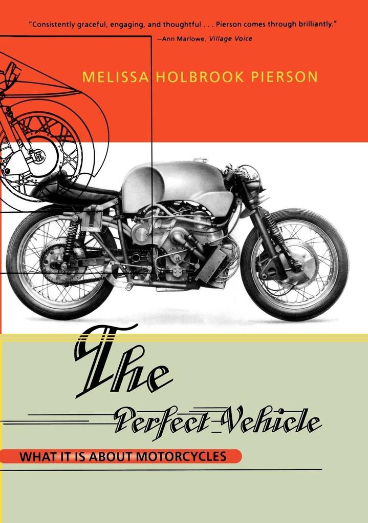 The Perfect Vehicle: What It Is about Motorcycles als Taschenbuch