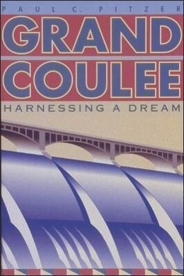 Grand Coulee: Harnessing a Dream als Buch