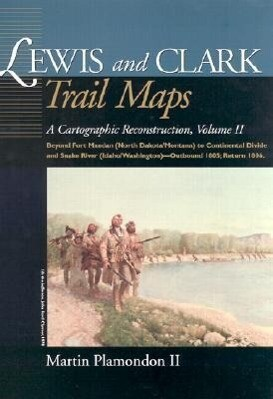 Lewis and Clark Trail Maps VII: A Cartographic Reconstruction als Buch
