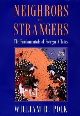 Neighbors and Strangers: The Fundamentals of Foreign Affairs als Buch