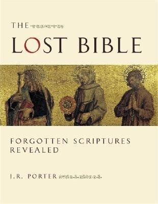The Lost Bible: Forgotten Scriptures Revealed als Buch