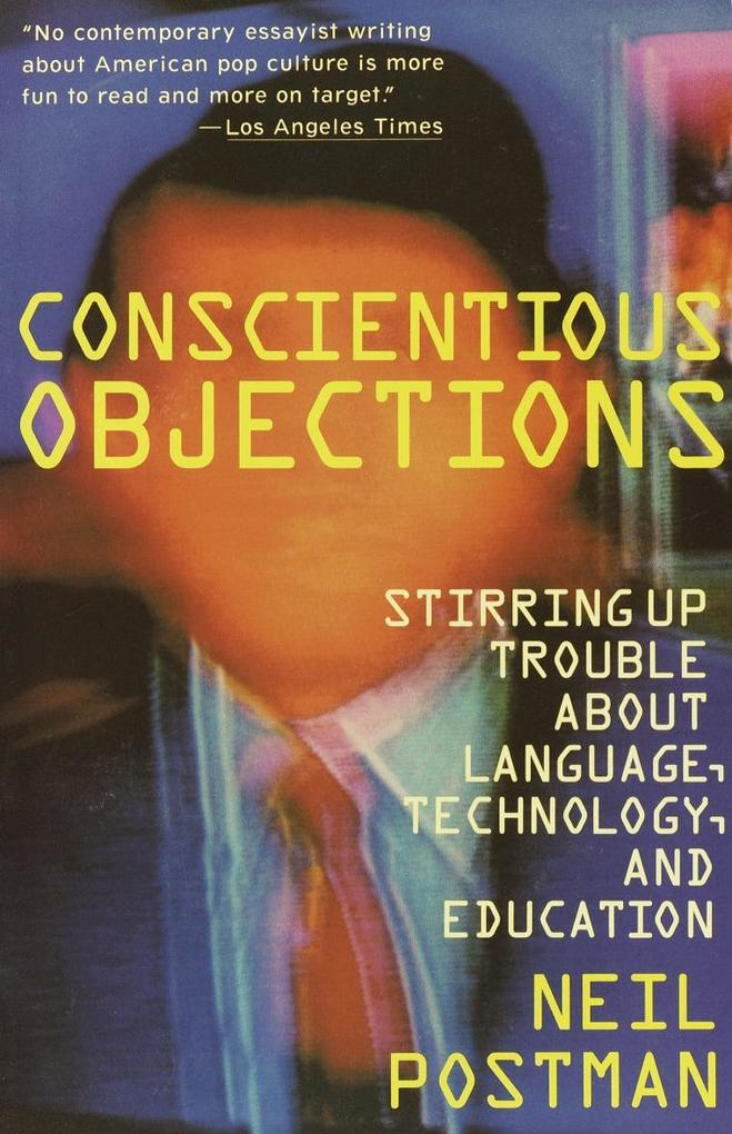 Conscientious Objections: Stirring Up Trouble about Language, Technology and Education als Taschenbuch