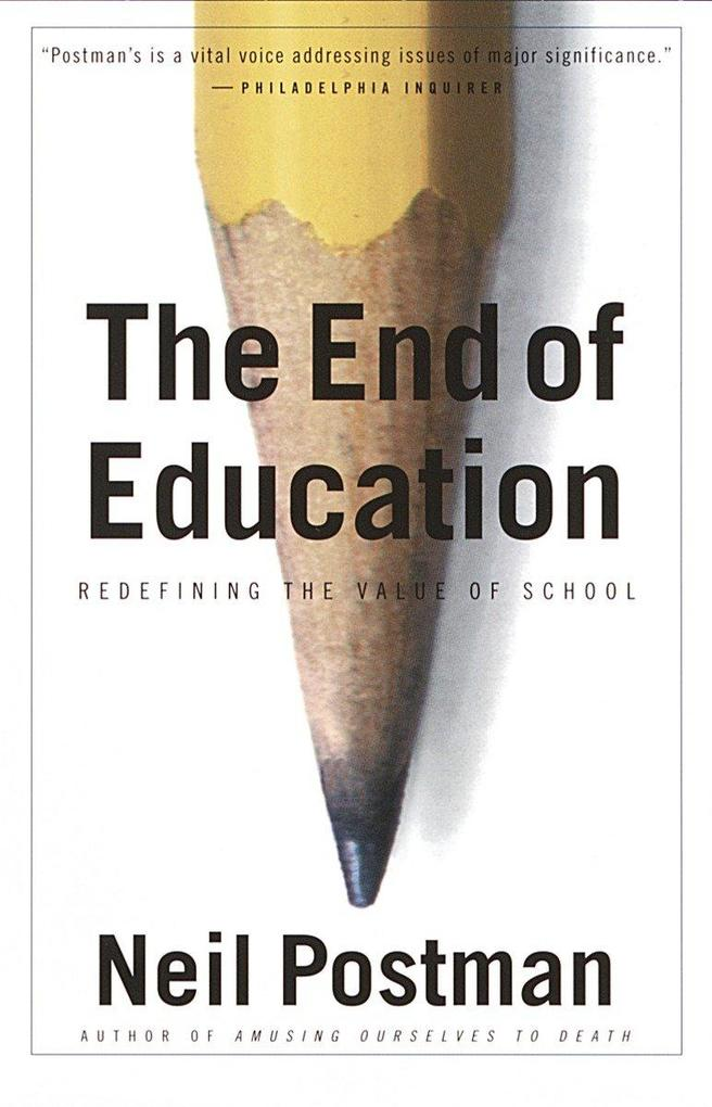 The End of Education: Redefining the Value of School als Taschenbuch