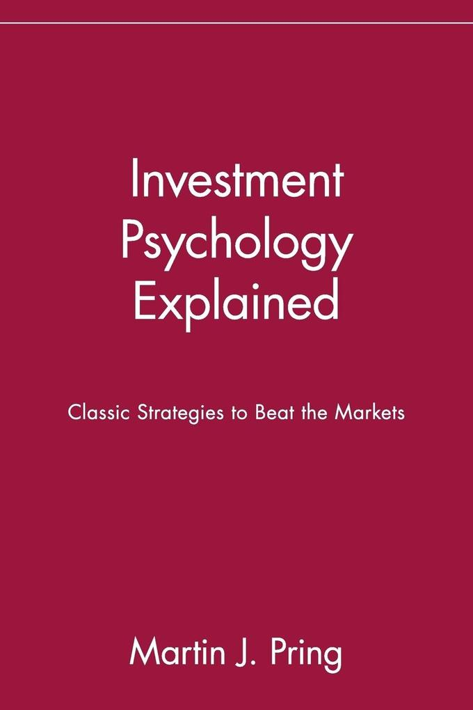 Investment Psychology Explained: Classic Strategies to Beat the Markets als Taschenbuch
