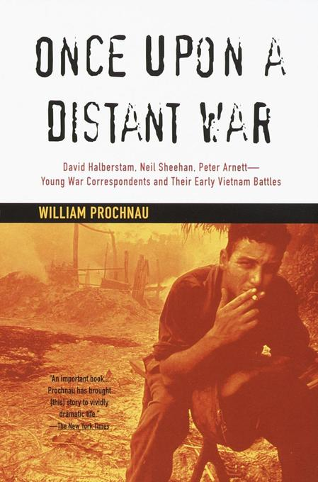 Once Upon a Distant War: David Halberstam, Neil Sheehan, Peter Arnett--Young War Correspondents and Their Early Vietnam Battles als Taschenbuch