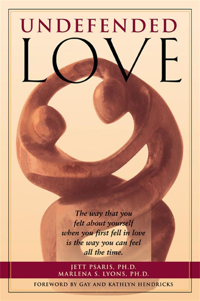 The Undefended Love: What to Do and Why als Taschenbuch